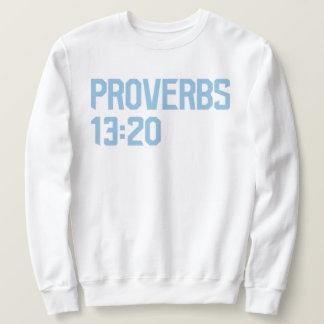 Proverbs 13:20 sweatshirt