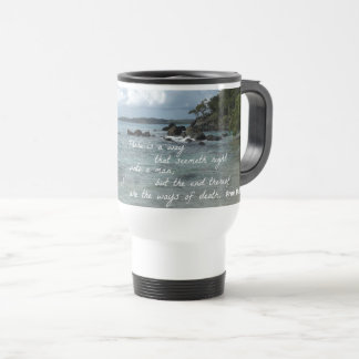 Proverbs 14:12 There is a way which seemeth right Travel Mug