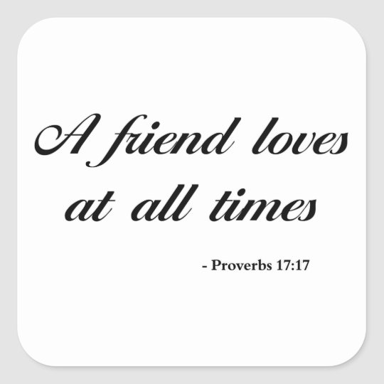 Proverbs 17:17   Bible Quote Square Sticker