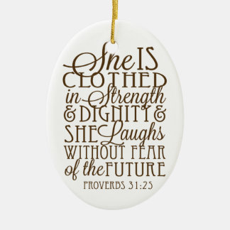 Proverbs 31 - Clothed in Strength & Dignity Brown Ceramic Ornament