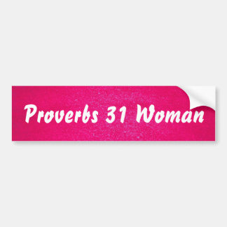 Proverbs 31 Woman (pink background) Bumper Sticker
