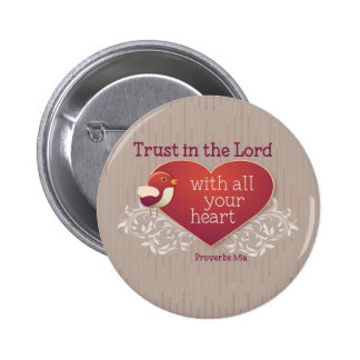 Proverbs 3:5 Trust in the Lord with all your heart 2 Inch Round Button