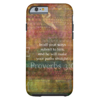 Proverbs 3:6: Inspirational Bible Verse Tough iPhone 6 Case