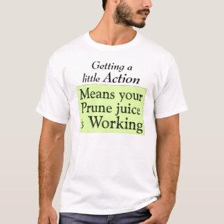 Prune juice T-Shirt