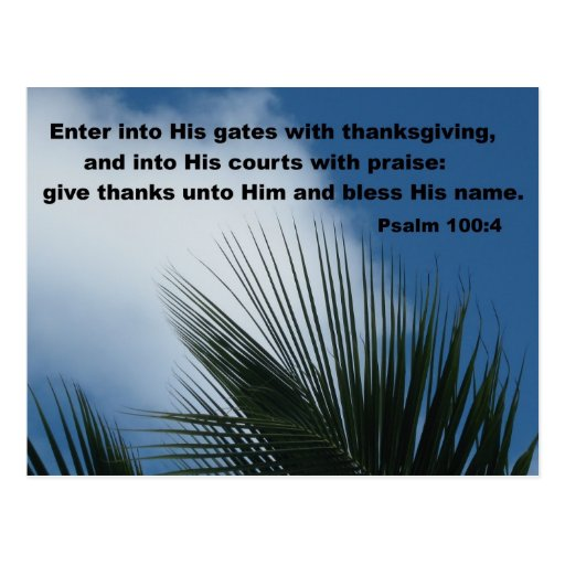 Psalm 100:4 Enter into His gates... Postcards