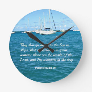 Psalm 107:23-24 They that go down to the Sea... Round Clock