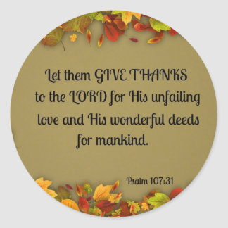 Psalm 107:31 Let them give thanks to the Lord... Classic Round Sticker