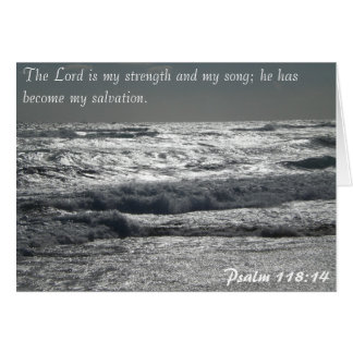 Psalm 118:14 - The Lord is my strength Card