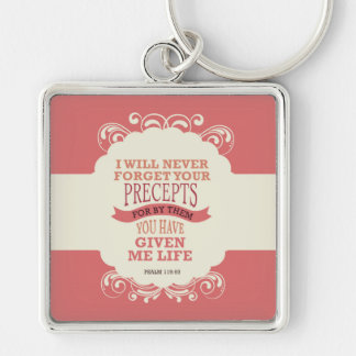 Psalm 119:93 I will never forget your precepts . . Silver-Colored Square Keychain