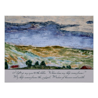 Psalm 121 I Lift Up My Eyes to the Hills Landscape Poster