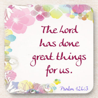 """Psalm 126:3 """"The Lord has done great things . . ."""" Coaster"""