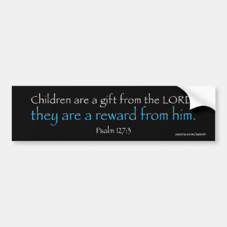 Psalm 127:3 bumper sticker