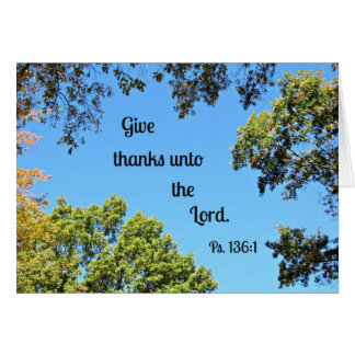 Psalm 136:1 Give thanks unto the Lord... Greeting Card