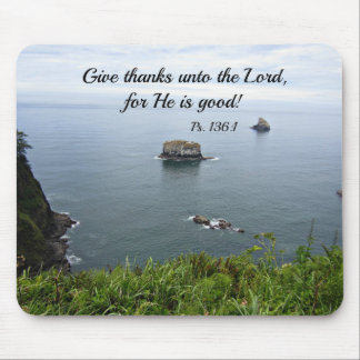 Psalm 136:1 Give thanks unto the Lord... Mouse Pad