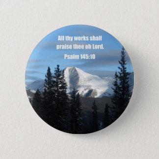 Psalm 145:10 2 inch round button