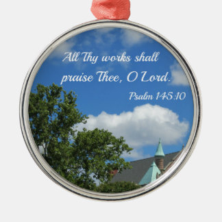 Psalm 145:10 All Thy works shall praise Thee Silver-Colored Round Ornament