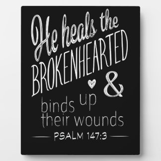 Psalm 147:3 He Heals the Brokenhearted Plaque