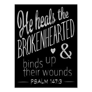 Psalm 147:3 He Heals the Brokenhearted Poster