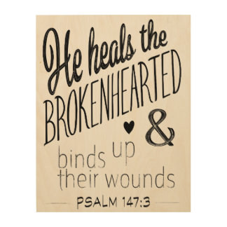 Psalm 147:3 He heals the Brokenhearted Word Art