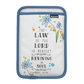 Psalm 19:7a The Law of the Lord is Perfect . . . iPad Mini Sleeves