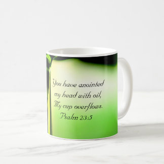 Psalm 23:5 You have anointed my head with oil Coffee Mug