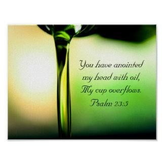 Psalm 23:5 You have anointed my head with oil Poster