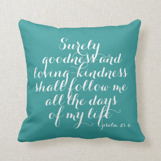 Psalm 23:6 Goodness and Loving Kindness Pillow