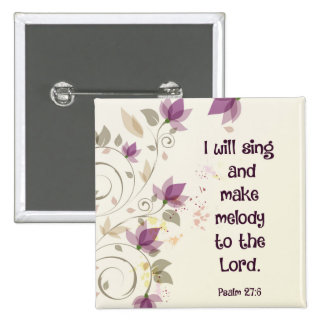 Psalm 27:6 I will sing and make melody to the Lord 2 Inch Square Button