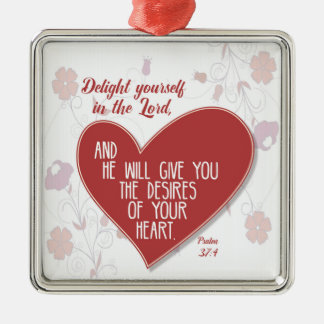 Psalm 37:4 Delight yourself in the Lord . . . Silver-Colored Square Ornament