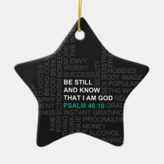 Psalm 46:10 Be Still and Know Ceramic Ornament