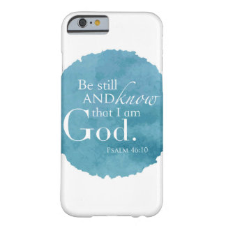 Psalm 46:10 - Be Still and Know - iPhone 6 Case Barely There iPhone 6 Case