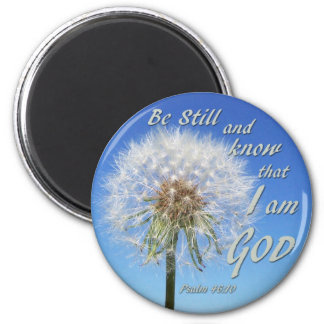 Psalm 46:10 - Be Still and Know Magnet
