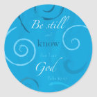 Psalm 46:10 - Be still and know that I am God Classic Round Sticker