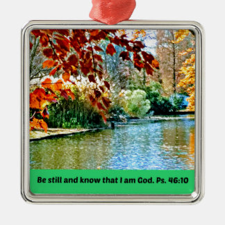Psalm 46:10 Be still and know that I am God Metal Ornament