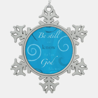 Psalm 46:10 - Be still and know that I am God Pewter Snowflake Ornament