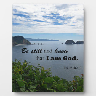 Psalm 46:10 Be still and know that I am God Plaque