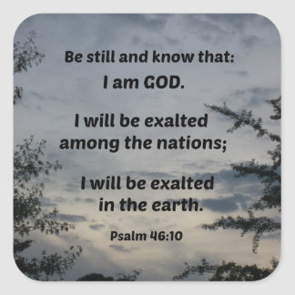 Psalm 46:10 Be still and know that I am God Square Sticker