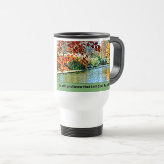 Psalm 46:10 Be still and know that I am God Travel Mug