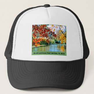 Psalm 46:10 Be still and know that I am God Trucker Hat