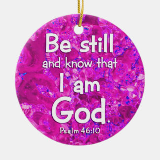 Psalm 46:10 Be Still & Know Pink Bible Verse Quote Round Ceramic Ornament