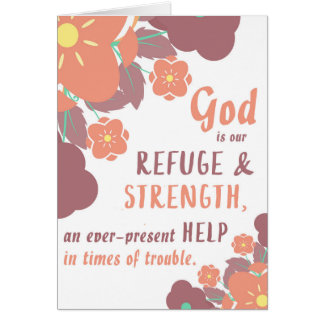 Psalm 46:1 God is our refuge & strength . . . Card