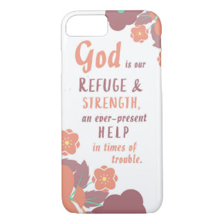 Psalm 46:1 God is our refuge & strength . . . iPhone 7 Case