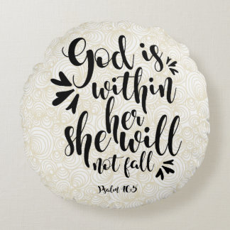 PSALM 46 5 GOD IS WITHIN HER ROUND PILLOW