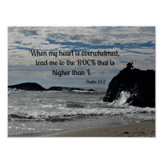 Psalm 61:2 When my heart is overwhelmed... Poster