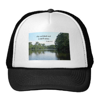Psalm 62 1 My soul finds rest in God alone Trucker Hats
