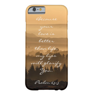 Psalm 63:3 Bible Verse Scenic Landscape Photo Barely There iPhone 6 Case