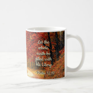 Psalm 72:19 Let the Earth be Filled with His Glory Coffee Mug
