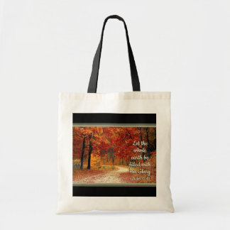 Psalm 72:19 Let the Earth be Filled with His Glory Tote Bag