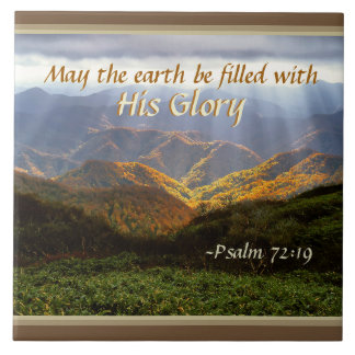 Psalm 72:19 May the Earth be Filled with His Glory Tile