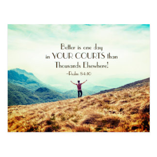 Psalm 84:10 Better is One day in Your Courts Bible Postcard